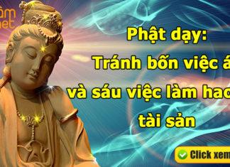 Phật dạy: Tránh bốn việc ác và sáu việc làm hao tổn tài sản
