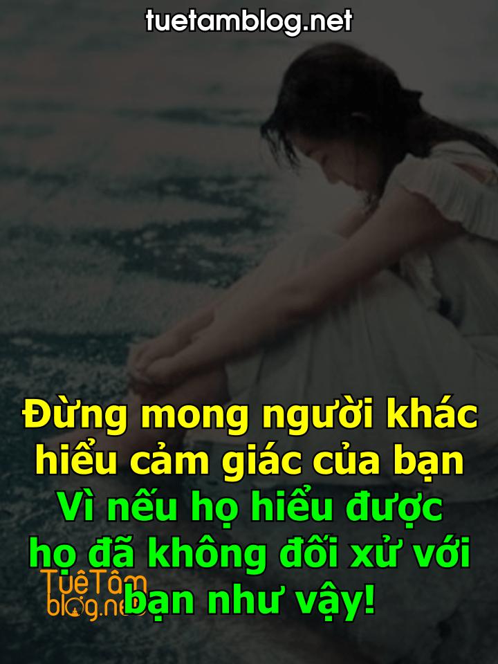 Đừng mong người khác hiểu cảm giác của bạn