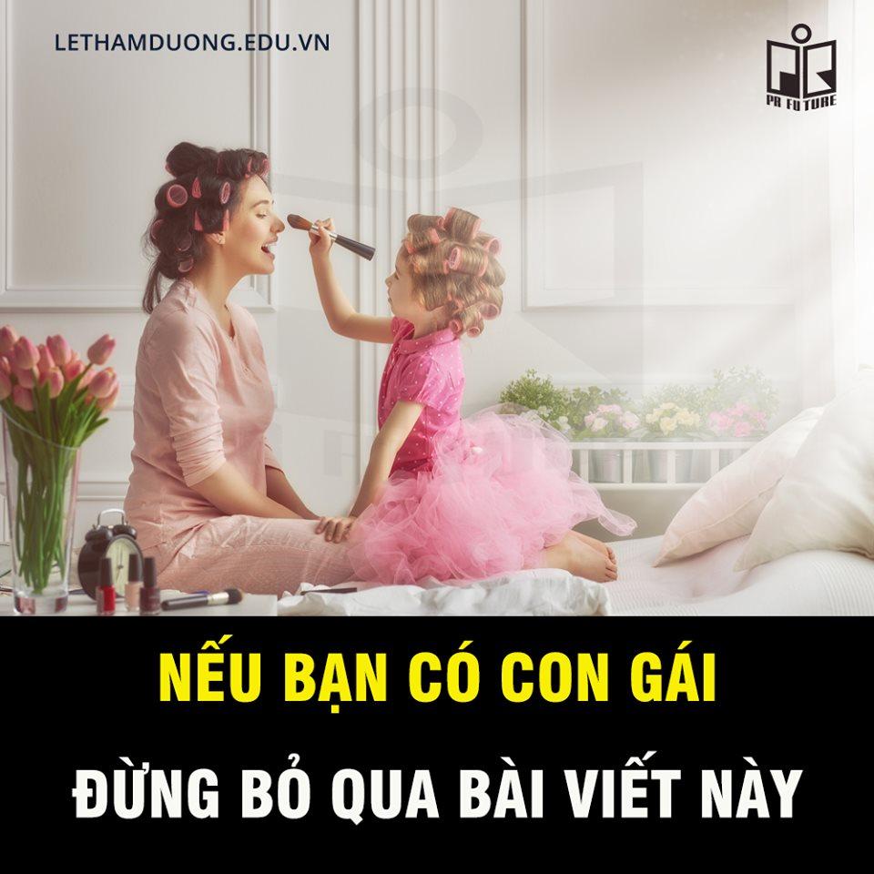 Nếu bạn có con gái, đừng bỏ qua bài viết này