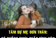 Tâm sự mẹ đơn thân: Có chồng chưa chắc bình yên nhưng có con chắc chắn hạnh phúc